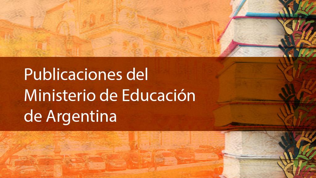 Publicaciones del Ministerio de Educación de Argentina